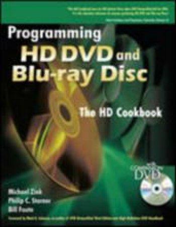 Programming HD DVD & Blu-Ray Disc by Michael Zink & Philip C. Starner & Bill Foote