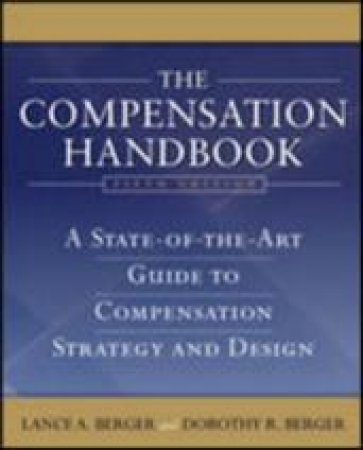 The Compensation Handbook by Lance A. Berger & Dorothy R. Berger