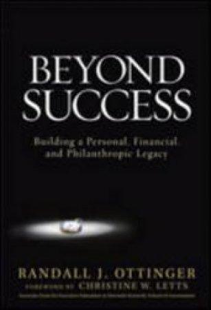 Beyond Success by Randall J. Ottinger