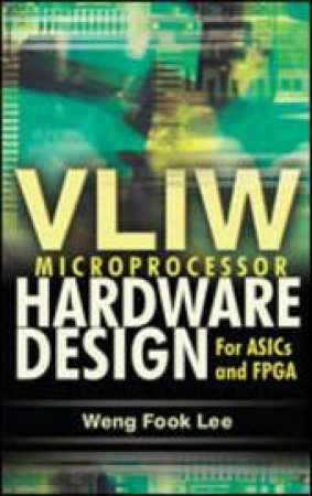 VLIW Microprocessor Hardware Design by Lee Weng Fook