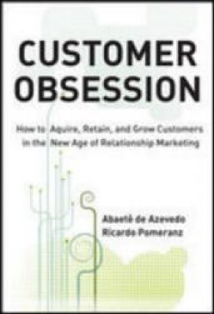 Customer Obsession by Abaete De Azevedo & Ricardo Pomeranz & Educational Testing Service