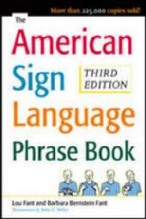 The American Sign Language Phrase Book by Louie J. Fant & Barbara Bernstein Fant & Betty G. Miller