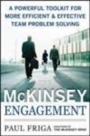 The McKinsey Engagement by Paul N. Friga
