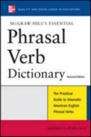 McGraw-Hill's Essential Phrasal Verb Dictionary by Richard A. Spears
