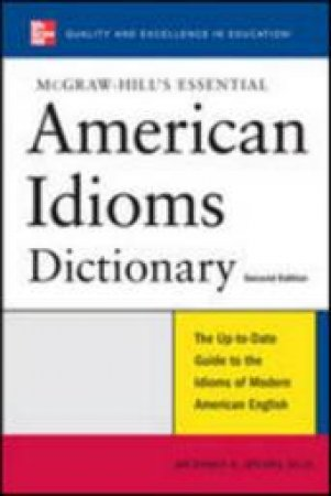 McGraw-Hill's Essential American Idioms by Richard A. Spears