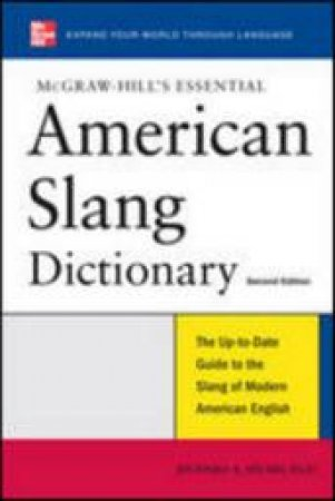 Mcgraw-Hill's Essential American Slang Dictionary by Richard A. Spears