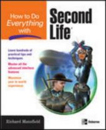 How to Do Everything With Second Life by Richard Mansfield