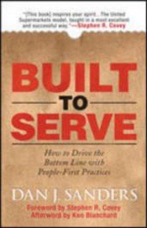 Built to Serve by Dan J. Sanders