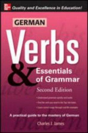 German Verbs & Essentials of Grammar by Charles J. James