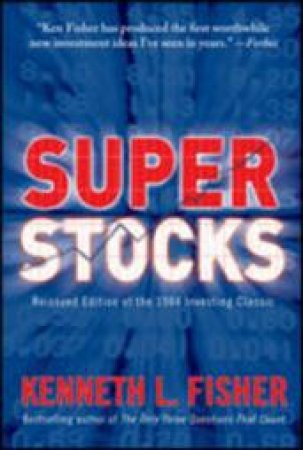 Super Stocks by Kenneth L. Fisher