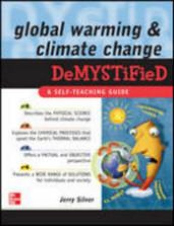 Global Warming and Climate Change Demystified by Jerry Silver