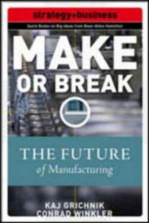 Make or Break by Kaj Grichnik & Conrad Winkler & Jeffrey Rothfeder