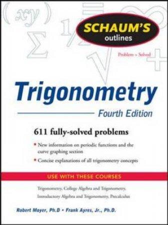 Schaum's Outline of Trigonometry by Robert E. Moyer & Frank Ayres