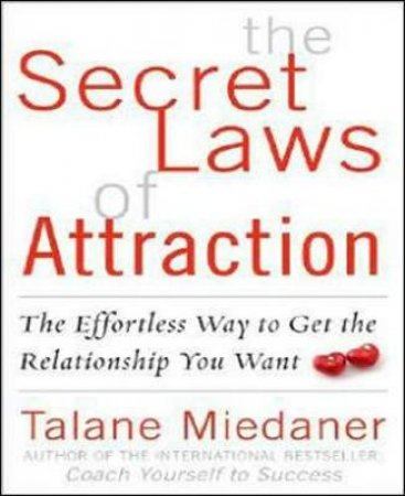 The Secret Laws of Attraction by Talane Miedaner