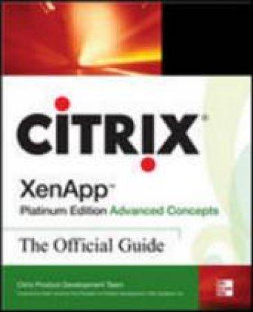 Citrix XenApp Platinum Edition Advanced Concepts by Citrix Product Development Team