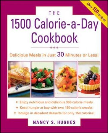 The 1500-Calorie-a-Day Cookbook by Nancy S. Hughes