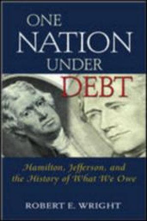 One Nation Under Debt by Robert E. Wright