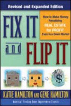 Fix It & Flip It by Katie Hamilton & Gene Hamilton