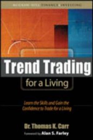 Trend Trading for a Living by Thomas K. Carr & Alan S. Farley
