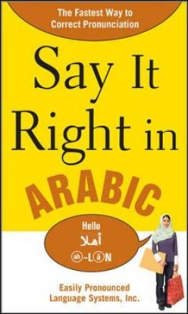 Say It Right in Arabic by Inc. Easily Pronounced Language Systems