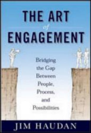 The Art of Engagement by Jim Haudan