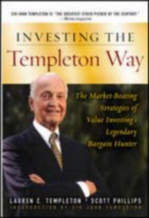 Investing the Templeton Way by Lauren C. Templeton & Scott Phillips