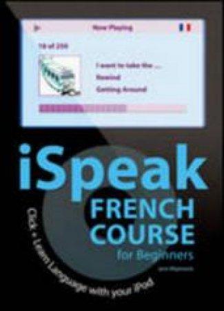 iSpeak French Beginner's Course by Jane Wightwick & Christine Arthur