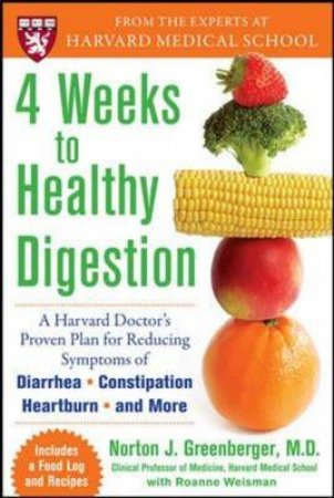 4 Weeks to Healthy Digestion by Norton Greenberger