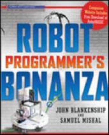 Robot Programmer's Bonanza by John Blankenship & Samuel Mishal