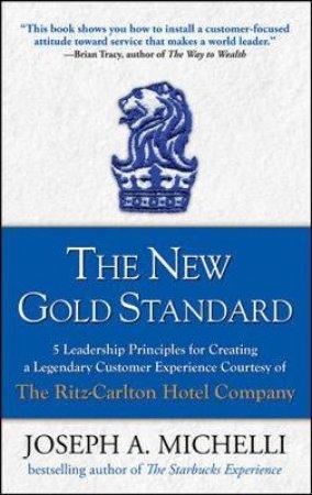 The New Gold Standard by Joseph Michelli & Rhodes