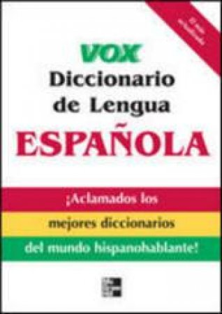 Vox diccionario de la lengua Espanola/ Vox Dictionary of the Spanish Language by Vox