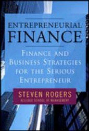 Entrepreneurial Finance by Steven Rogers & Roza Makonnen