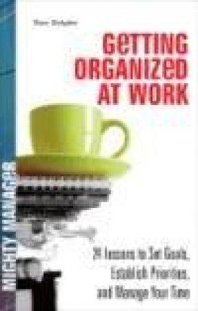 Getting Organized at Work by Kenneth Zeigler