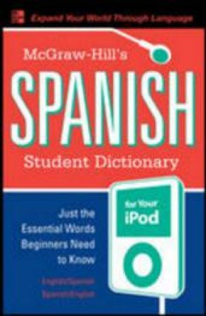 McGraw-Hill's Spanish Student Dictionary for Your iPod by Regina M. Qualls