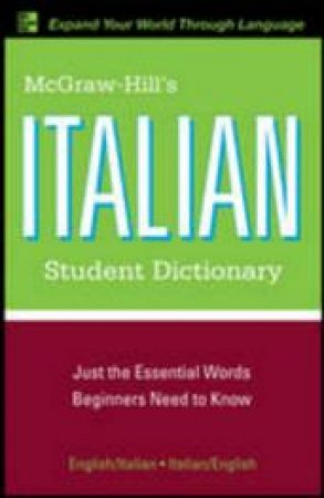 Mcgraw-hill's Italian Student Dictionary by Raffaele A. Dioguardi & Frank R. Abate & Sanders