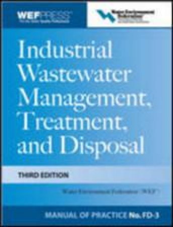 Industrial Wastewater Management, Treatment, and Disposal by Water Environment Federation