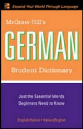 Mcgraw-hill's German Student Dictionary by Erick P. Byrd & Sanders