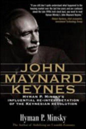 John Maynard Keynes by Hyman P. Minsky