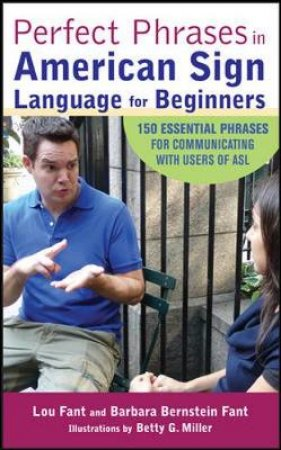 Perfect Phrases in American Sign Language For Beginners by Lou Fant & Barbara Bernstein Fant & Betty G. Miller