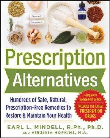 Prescription Alternatives by Earl Mindell & Virginia Hopkins