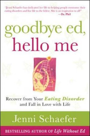 Goodbye Ed, Hello Me by Jenni Schaefer