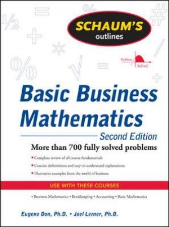 Schaum's Outline of Basic Business Mathematics by Eugene Don & Joel Lerner