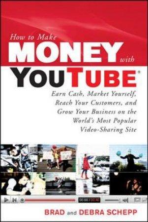 How to Make Money With Youtube by Brad Schepp & Debra Schepp