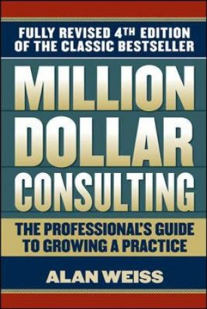 Million Dollar Consulting by Alan Weiss