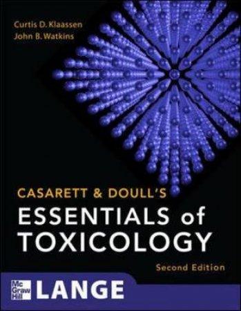 Casarett & Doull's Essentials of Toxicology by Curtis D. Klaassen & John B. Watkins