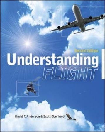 Understanding Flight by David F. Anderson & Scott Eberhardt