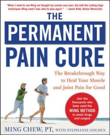 The Permanent Pain Cure by Ming Chew & Stephanie Golden