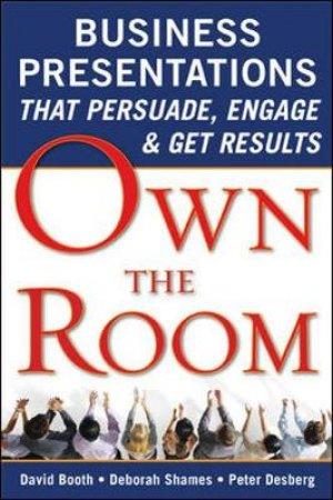 Own the Room by David Booth & Deborah Shames & Peter Desberg