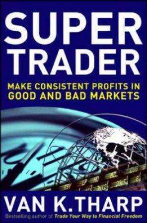 Super Trader by Van K. Tharp & Jillian Comphel
