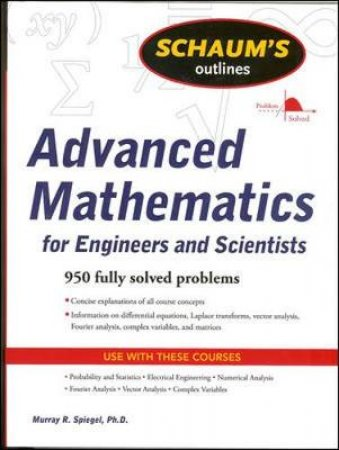 Schaum's Outline of Advanced Math for Engineers and Scientists by Murray R. Spiegel